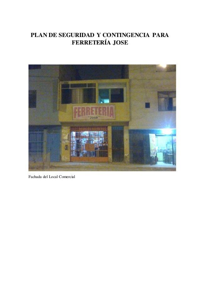 PLAN DE SEGURIDAD Y CONTINGENCIA PARA FERRETERÍA JOSE Fachada del Local Comercial