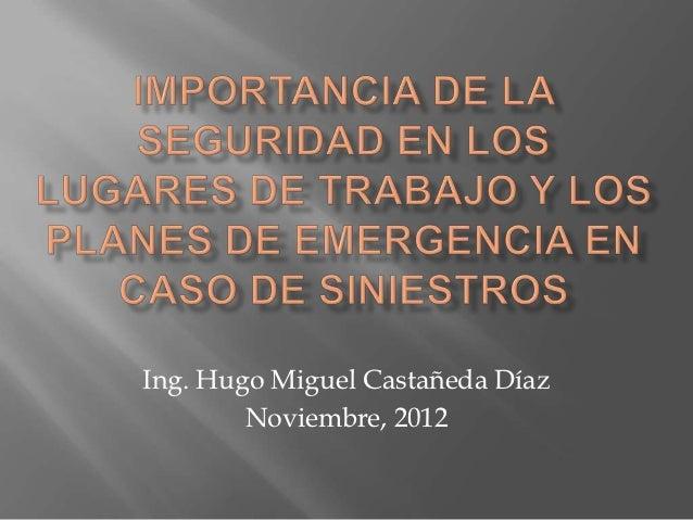 Ing. Hugo Miguel Castañeda Díaz        Noviembre, 2012