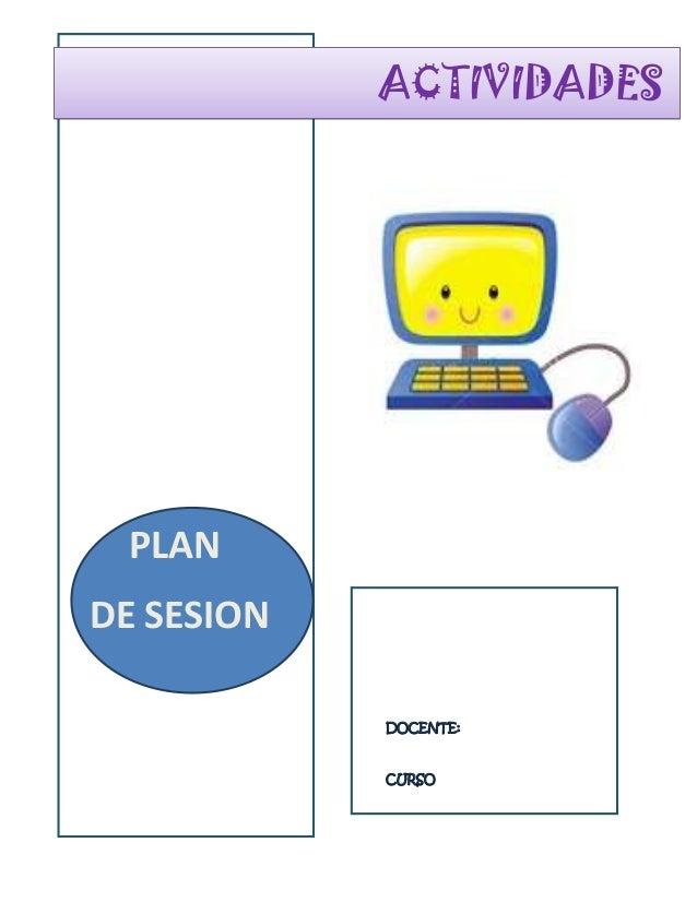 ACTIVIDADES  PLAN DE SESION DOCENTE:  CURSO