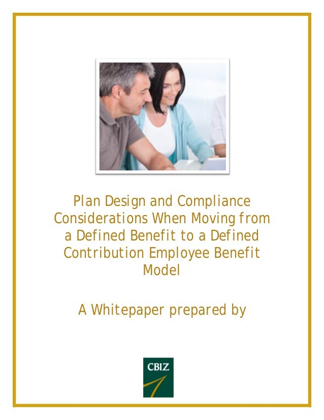 Plan Design and Compliance Considerations When Moving from a Defined Benefit to a De...