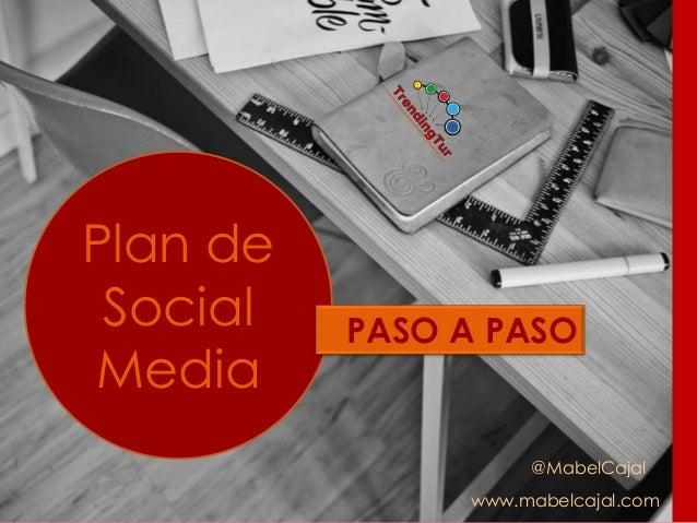 @MabelCajal www.mabelcajal.com Plan de Social Media PASO A PASO