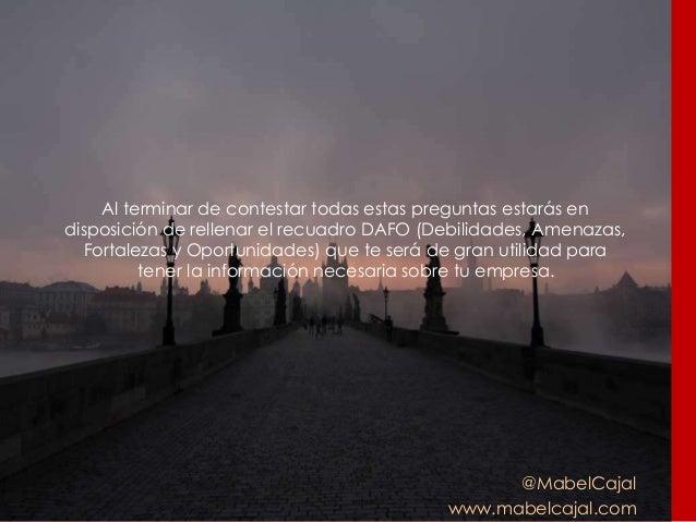 @MabelCajal www.mabelcajal.com Al terminar de contestar todas estas preguntas estarás en disposición de rellenar el recuad...