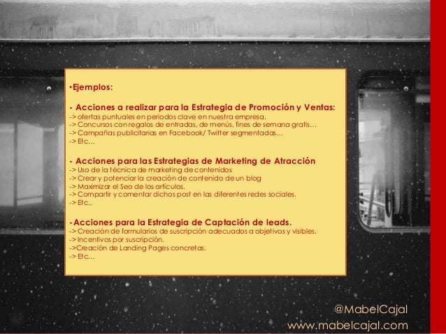 @MabelCajal www.mabelcajal.com •Ejemplos: - Acciones a realizar para la Estrategia de Promoción y Ventas: -> ofertas puntu...