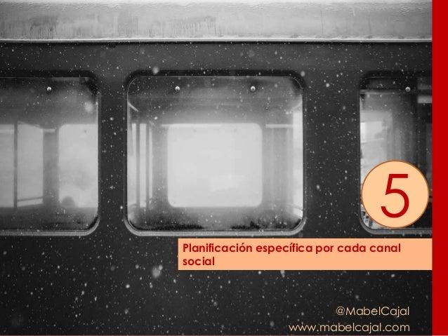 @MabelCajal www.mabelcajal.com Planificación específica por cada canal social 5