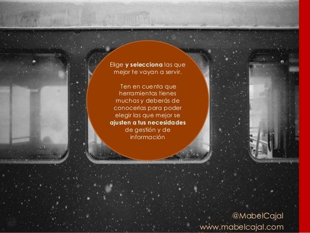 @MabelCajal www.mabelcajal.com Elige y selecciona las que mejor te vayan a servir. Ten en cuenta que herramientas tienes m...