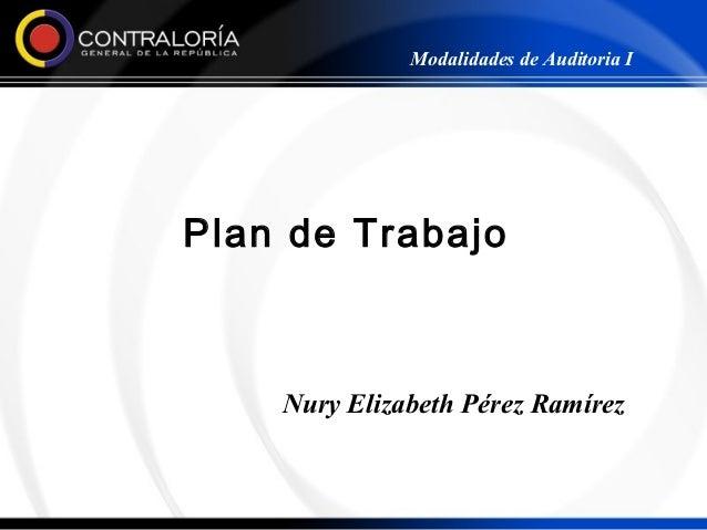 Modalidades de Auditoria IPlan de Trabajo    Nury Elizabeth Pérez Ramírez
