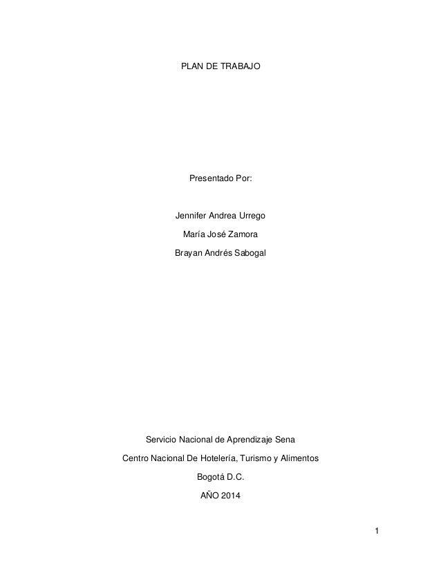 1  PLAN DE TRABAJO  Presentado Por:  Jennifer Andrea Urrego  María José Zamora  Brayan Andrés Sabogal  Servicio Nacional d...