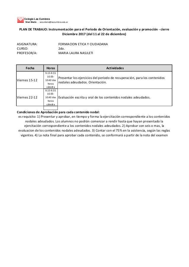 Colegio Las Cumbres Nivel Medio - secundaria@lascumbres.edu.ar ASIGNATURA: FORMACION ETICA Y CIUDADANA CURSO: 2do. PROFESO...