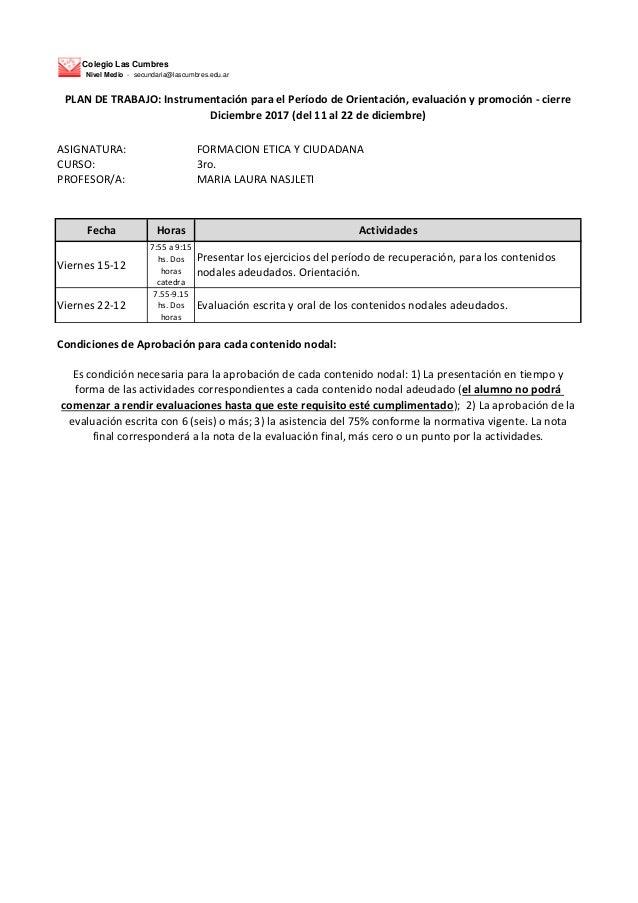 Colegio Las Cumbres Nivel Medio - secundaria@lascumbres.edu.ar ASIGNATURA: FORMACION ETICA Y CIUDADANA CURSO: 3ro. PROFESO...
