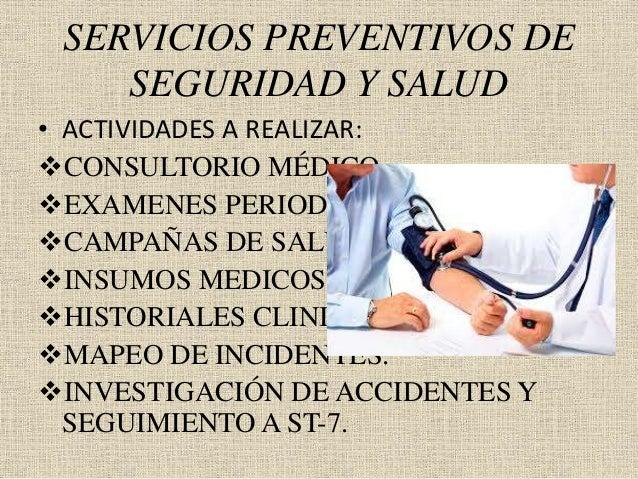 SERVICIOS PREVENTIVOS DE SEGURIDAD Y SALUD • ACTIVIDADES A REALIZAR: CONSULTORIO MÉDICO. EXAMENES PERIODICOS. CAMPAÑAS ...