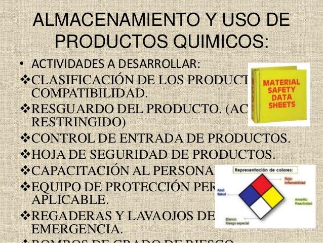 ALMACENAMIENTO Y USO DE PRODUCTOS QUIMICOS: • ACTIVIDADES A DESARROLLAR: CLASIFICACIÓN DE LOS PRODUCTOS POR COMPATIBILIDA...