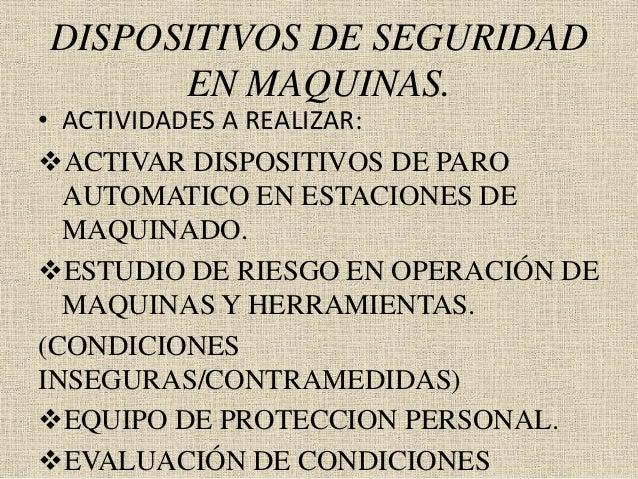 DISPOSITIVOS DE SEGURIDAD EN MAQUINAS. • ACTIVIDADES A REALIZAR: ACTIVAR DISPOSITIVOS DE PARO AUTOMATICO EN ESTACIONES DE...
