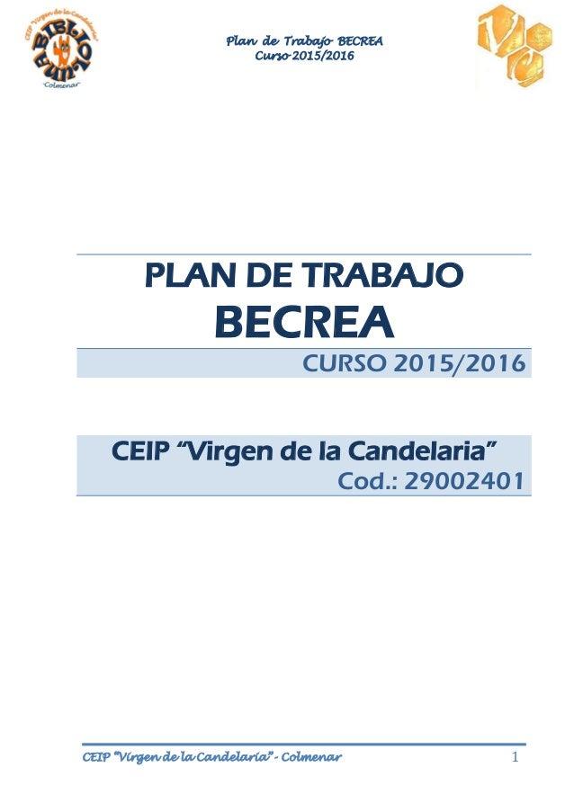 """Plan de Trabajo BECREA Curso 2015/2016 CEIP """"Virgen de la Candelaria""""- Colmenar 1 PLAN DE TRABAJO BECREA CURSO 2015/2016 C..."""