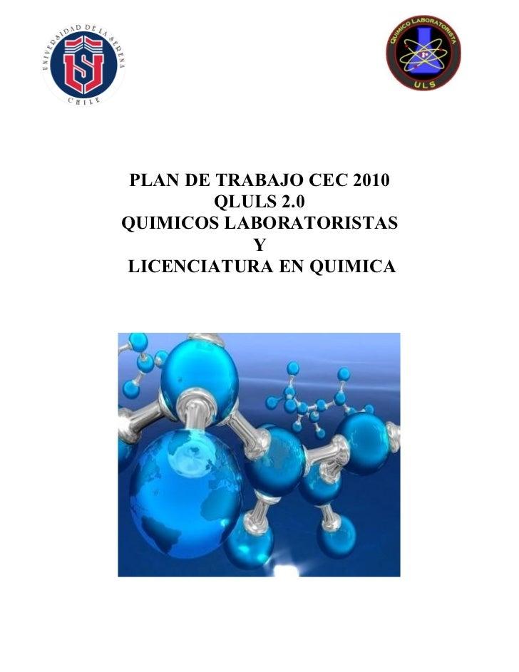 PLAN DE TRABAJO CEC 2010         QLULS 2.0QUIMICOS LABORATORISTAS            YLICENCIATURA EN QUIMICA