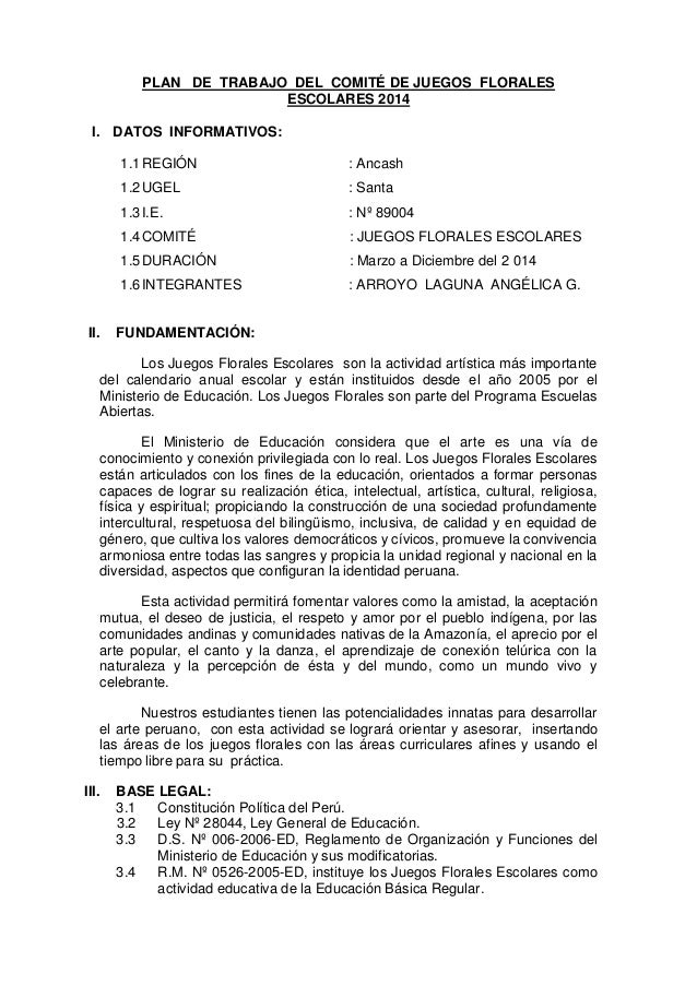 PLAN DE TRABAJO DEL COMITÉ DE JUEGOS FLORALES ESCOLARES 2014 I. DATOS INFORMATIVOS: 1.1 REGIÓN 1.2 UGEL  : Santa  1.3 I.E....