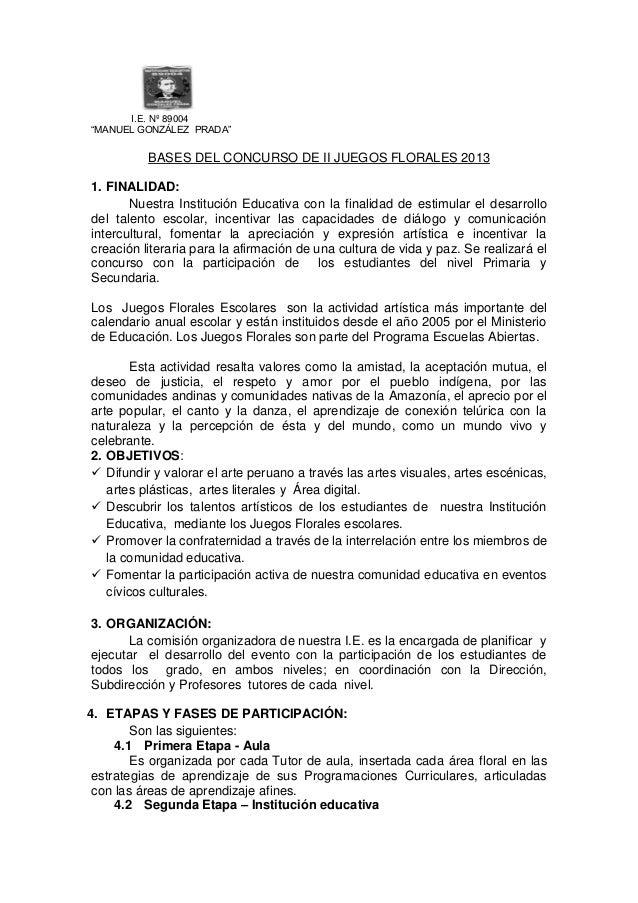 """I.E. Nº 89004 """"MANUEL GONZÁLEZ PRADA""""  BASES DEL CONCURSO DE II JUEGOS FLORALES 2013 1. FINALIDAD: Nuestra Institución Edu..."""