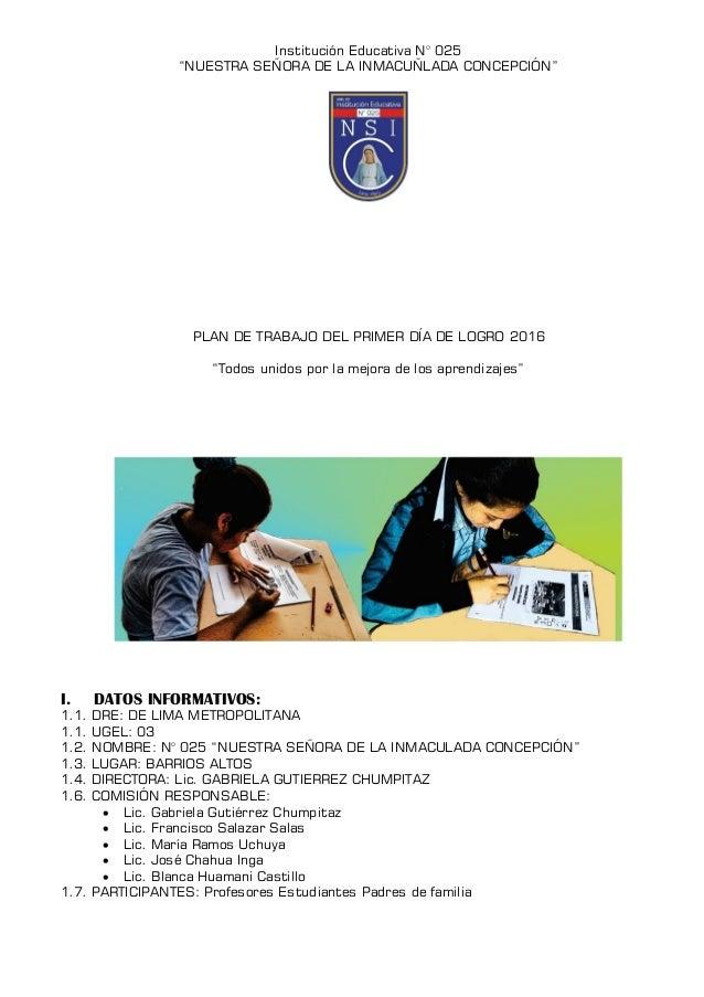 """Institución Educativa N° 025 """"NUESTRA SEÑORA DE LA INMACUÑLADA CONCEPCIÓN"""" PLAN DE TRABAJO DEL PRIMER DÍA DE LOGRO 2016 """"T..."""