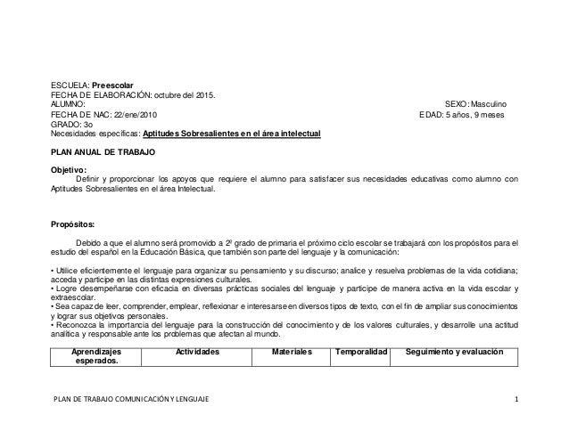 PLAN DE TRABAJOCOMUNICACIÓN YLENGUAJE 1 ESCUELA: Preescolar FECHA DE ELABORACIÓN: octubre del 2015. ALUMNO: Gerardo Sánche...