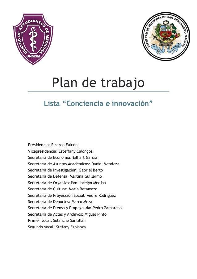"""Plan de trabajo Lista """"Conciencia e innovación""""  Presidencia: Ricardo Falcón Vicepresidencia: Esteffany Calongos Secretarí..."""