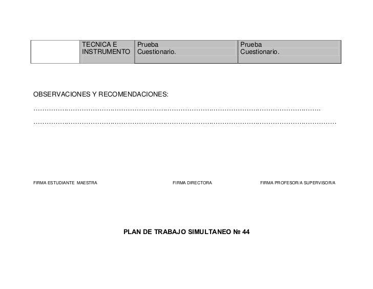 TECNICA E     Prueba                       Prueba                  INSTRUMENTO   Cuestionario.                Cuestionario...