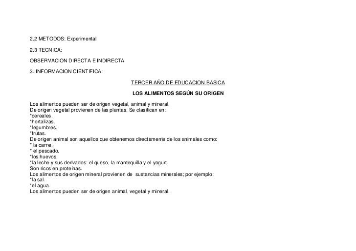 2.2 METODOS: Experimental2.3 TECNICA:OBSERVACION DIRECTA E INDIRECTA3. INFORMACION CIENTIFICA:                            ...