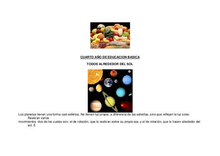 CUARTO AÑO DE EDUCACION BASICA                                                 TODOS ALREDEDOR DEL SOLLos planetas tienen ...