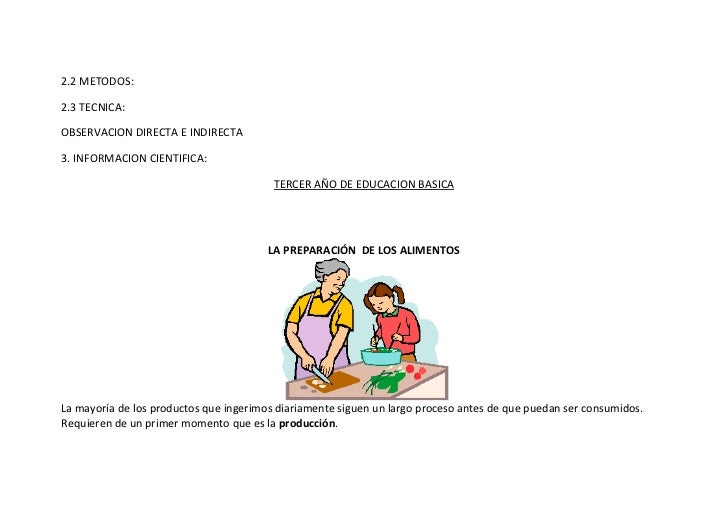 2.2 METODOS:2.3 TECNICA:OBSERVACION DIRECTA E INDIRECTA3. INFORMACION CIENTIFICA:                                         ...