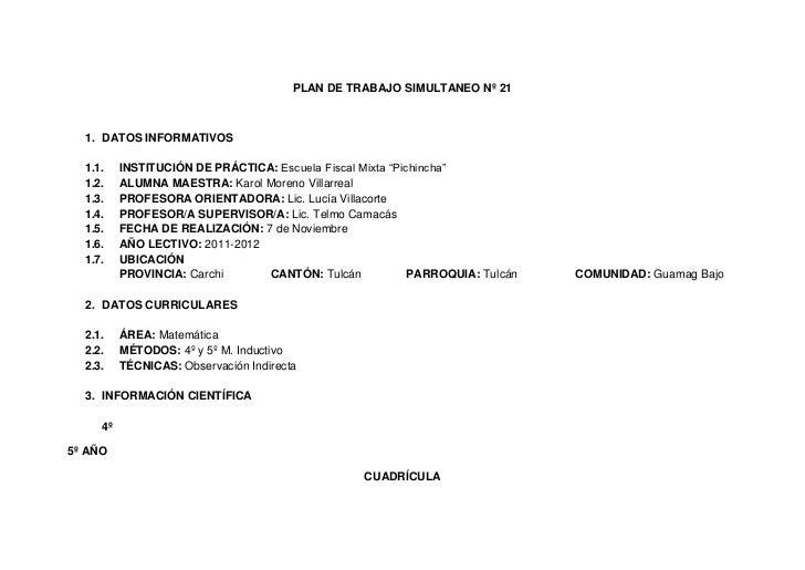 """PLAN DE TRABAJO SIMULTANEO Nº 21  1. DATOS INFORMATIVOS  1.1.    INSTITUCIÓN DE PRÁCTICA: Escuela Fiscal Mixta """"Pichincha""""..."""