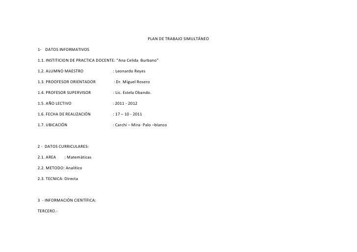 """PLAN DE TRABAJO SIMULTÁNEO1- DATOS INFORMATIVOS1.1. INSTITICION DE PRACTICA DOCENTE: """"Ana Celida Burbano""""1.2. ALUMNO MAEST..."""