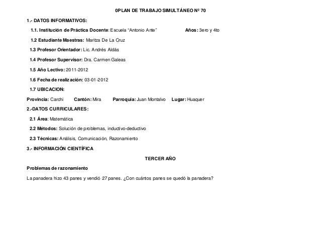 """0PLAN DE TRABAJO SIMULTÁNEO Nº 70 1.- DATOS INFORMATIVOS: 1.1. Institución de Práctica Docente: Escuela """"Antonio Ante"""" Año..."""