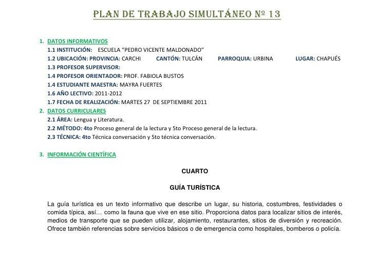 """PLAN DE TRABAJO SIMULTÁNEO Nº 13<br />DATOS INFORMATIVOS<br />1.1 INSTITUCIÓN:    ESCUELA """"PEDRO VICENTE MALDONADO""""<br />1..."""