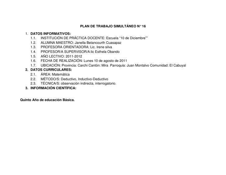 """PLAN DE TRABAJO SIMULTÁNEO N° 16<br />DATOS INFORMATIVOS:<br />INSTITUCIÓN DE PRÁCTICA DOCENTE: Escuela """"10 de Diciembre""""""""..."""