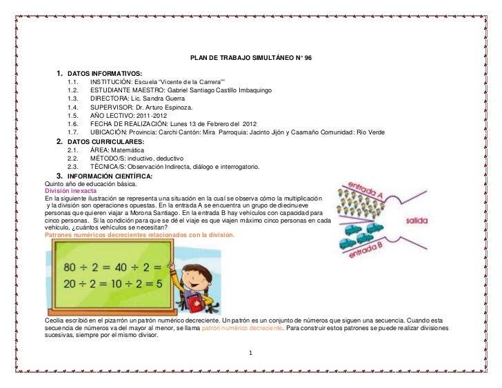 """PLAN DE TRABAJO SIMULTÁNEO N° 96   1. DATOS INFORMATIVOS:       1.1.    INSTITUCIÓN: Escuela """"Vicente de la Carrera""""""""     ..."""