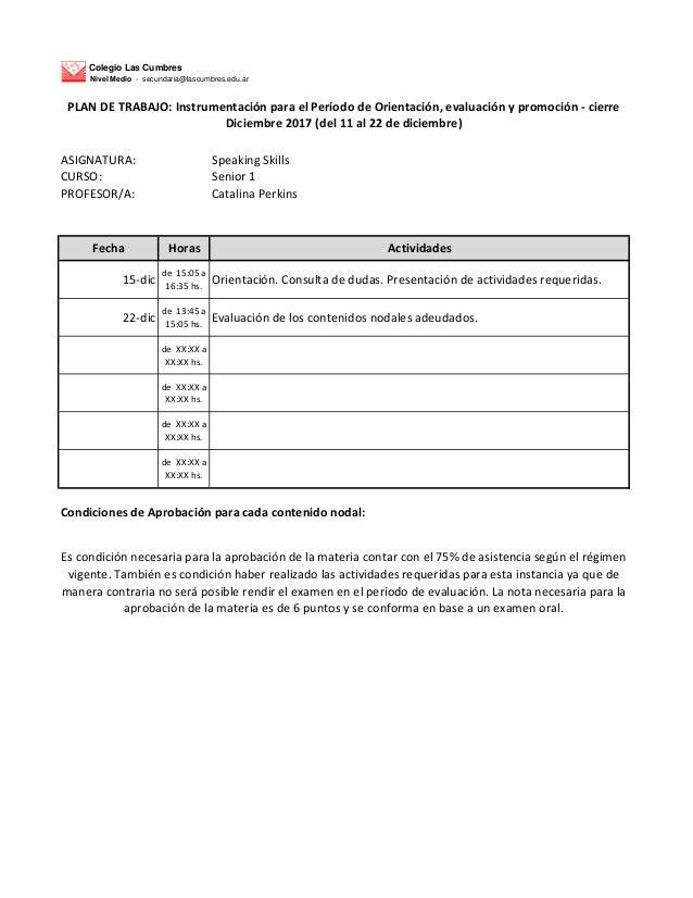 Colegio Las Cumbres Nivel Medio - secundaria@lascumbres.edu.ar ASIGNATURA: Speaking Skills CURSO: Senior 1 PROFESOR/A: Cat...