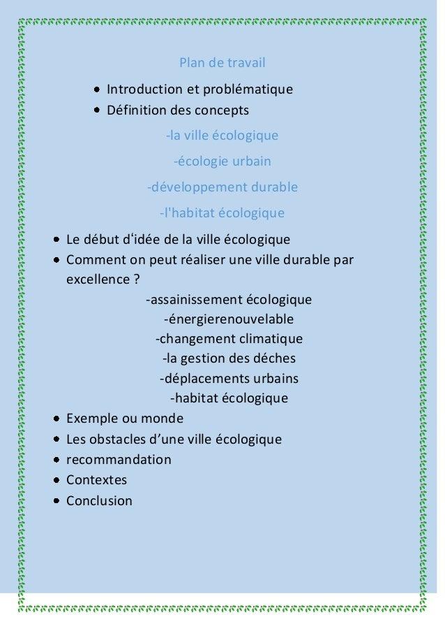 Plan de travail Introduction et problématique Définition des concepts -la ville écologique -écologie urbain -développement...