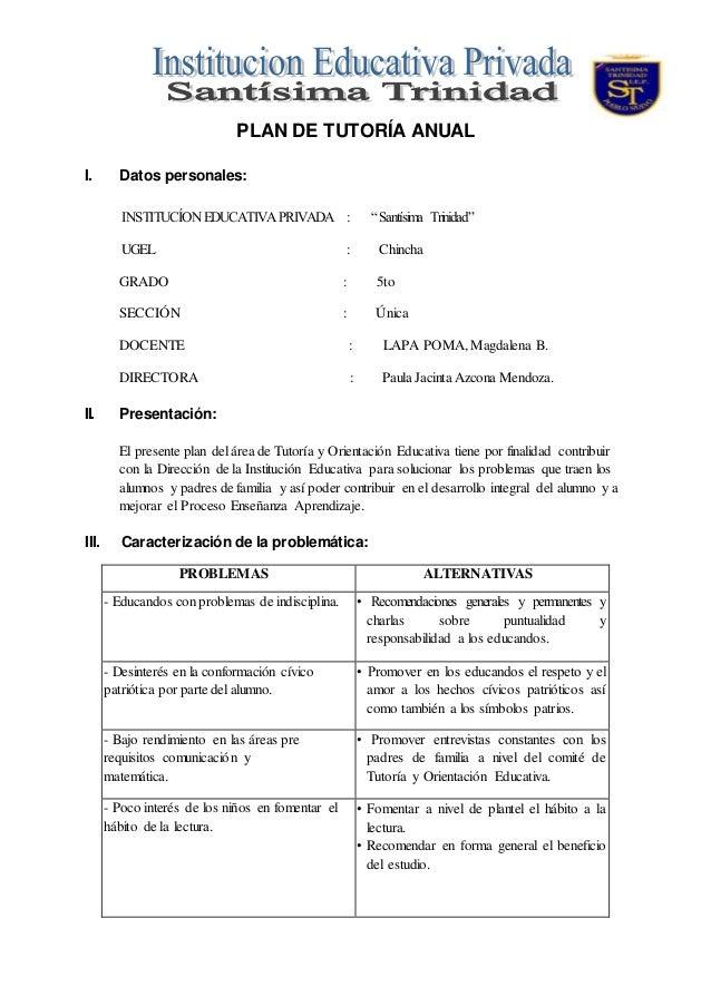 """PLAN DE TUTORÍA ANUAL I. Datos personales: INSTITUCÍONEDUCATIVA PRIVADA : """"Santísima Trinidad"""" UGEL : Chincha GRADO : 5to ..."""