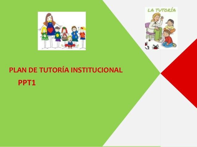 PLAN DE TUTORÍA INSTITUCIONAL PPT1