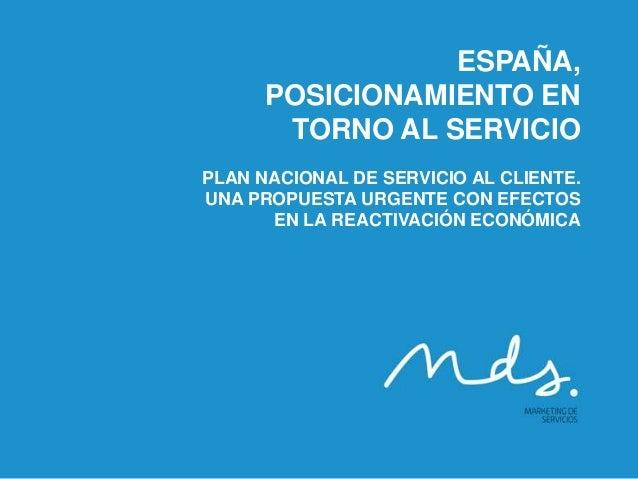 ESPAÑA, POSICIONAMIENTO EN TORNO AL SERVICIO PLAN NACIONAL DE SERVICIO AL CLIENTE. UNA PROPUESTA URGENTE CON EFECTOS EN LA...