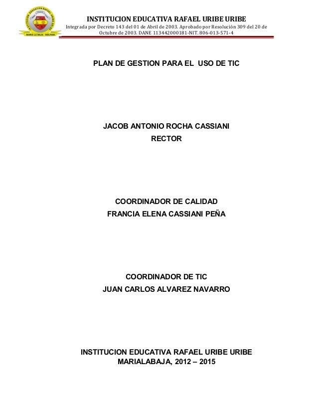 INSTITUCION EDUCATIVA RAFAEL URIBE URIBEIntegrada por Decreto 143 del 01 de Abril de 2003. Aprobado por Resolución 309 del...