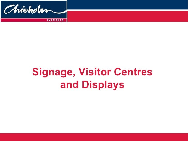 Signage, Visitor Centres and Displays