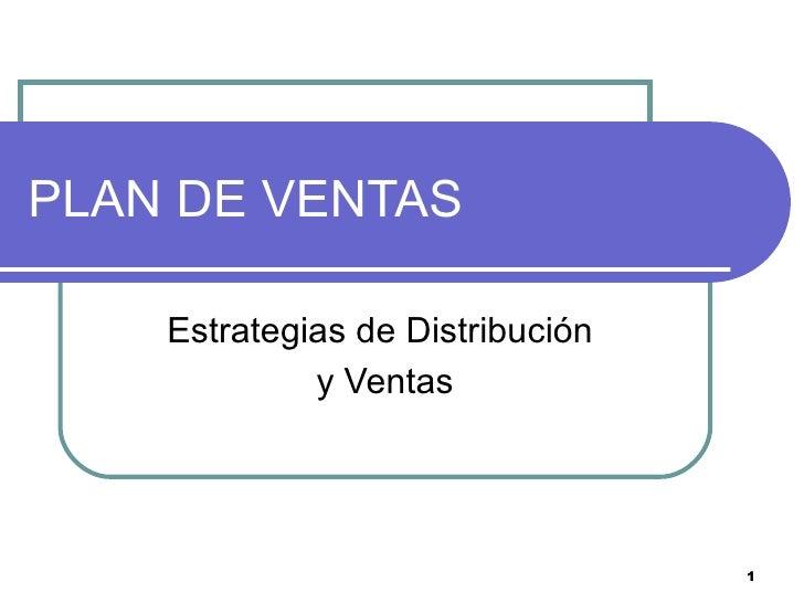 PLAN DE VENTAS    Estrategias de Distribución             y Ventas                                  1