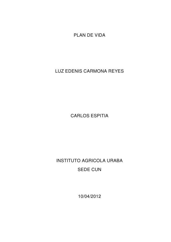 PLAN DE VIDALUZ EDENIS CARMONA REYES     CARLOS ESPITIAINSTITUTO AGRICOLA URABA       SEDE CUN       10/04/2012