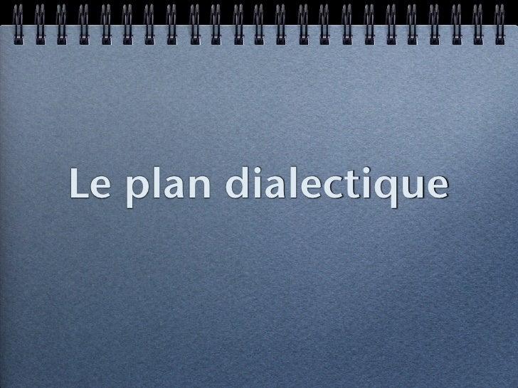 Le plan dialectique