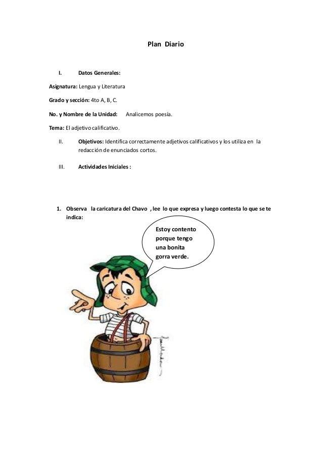 Plan Diario I. Datos Generales: Asignatura: Lengua y Literatura Grado y sección: 4to A, B, C. No. y Nombre de la Unidad: A...