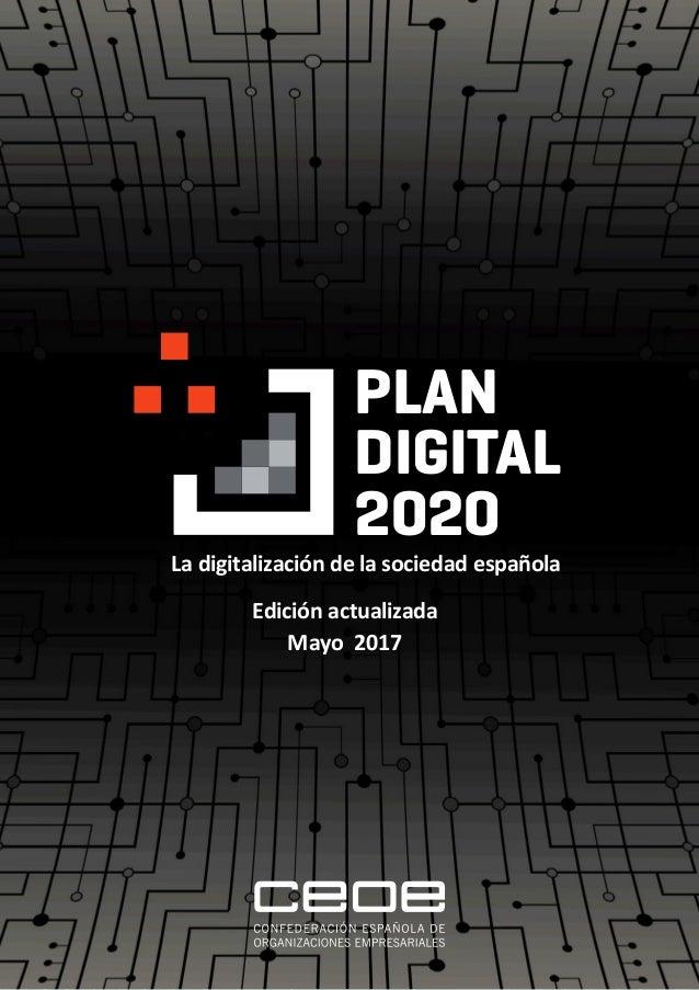 La digitalización de la sociedad española PLAN digital 2020 Edición actualizada Mayo 2017