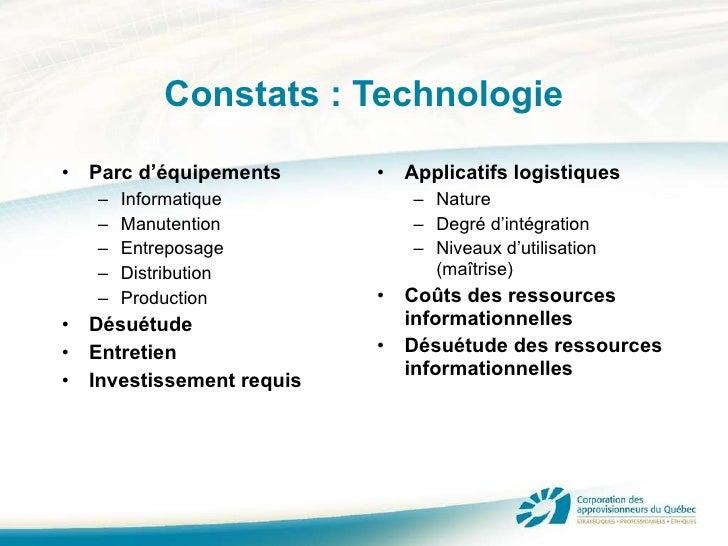 Constats : Technologie <ul><li>Parc d'équipements </li></ul><ul><ul><li>Informatique </li></ul></ul><ul><ul><li>Manutentio...