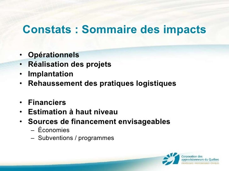 Constats : Sommaire des impacts <ul><li>Opérationnels </li></ul><ul><li>Réalisation des projets </li></ul><ul><li>Implanta...