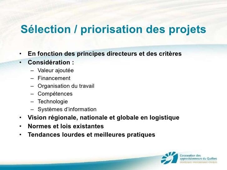Sélection / priorisation des projets <ul><li>En fonction des principes directeurs et des critères </li></ul><ul><li>Consid...