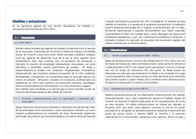 11 Medidas o actuaciones En las siguientes páginas de esta sección describimos las medidas o actuaciones del Plan Director...
