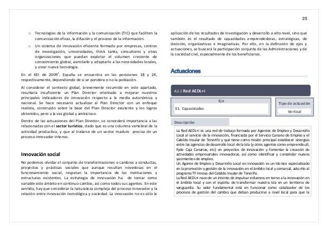 25 o Tecnologías de la información y la comunicación (TIC) que faciliten la comunicación eficaz, la difusión y el proceso ...
